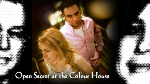 Open Secret at the Colour House
